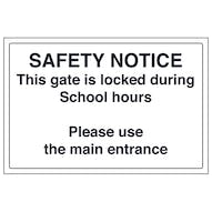 Safety Notice - This Gate is Locked During School Hours