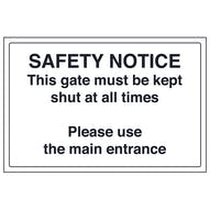 Safety Notice - This Gate Must Be Kept Shut At All Times