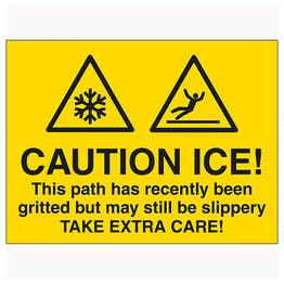 Caution Ice! This Path Has Recently Been Gritted But May...