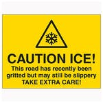Caution Ice! This Road Has Recently Been Gritted But May...