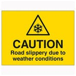 Caution Road Slippery Due To Weather Conditions