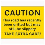 Caution This Road Has Recently Been Gritted But May...