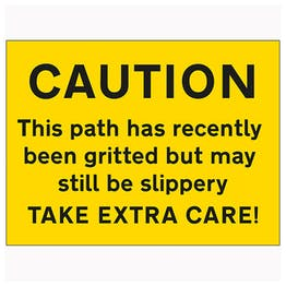 Caution This Path Has Recently Been Gritted But May...