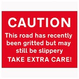 Caution This Road Has Recently Been Gritted But...