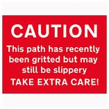Caution This Path Has Recently Been Gritted But...