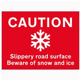 Caution Slippery Road Surface Beware Of Snow and Ice