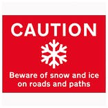 Caution Beware Of Snow and Ice On Roads and Paths