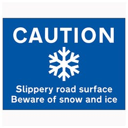 Caution Slippery Road Surface Beware Of Snow...