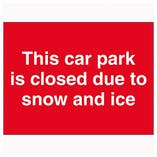 This Car Park Is Closed Due To Snow and Ice