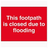 This Footpath Is Closed Due To Flooding