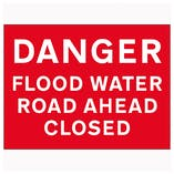 Danger Flood Water / Road Ahead Closed