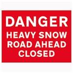 Danger Heavy Snow / Road ahead Closed