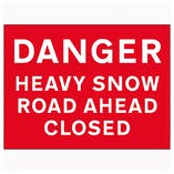 Danger Heavy Snow / Road ahead Closed