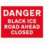 Danger Black Ice / Road Ahead Closed