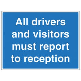 All Visitors and Drivers Report to Reception