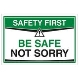 Be Safe Not Sorry