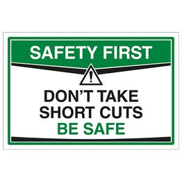 Don't Take Short Cuts Be Safe