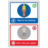 Wear Hi-Vis Clothing / Don't Risk Your Safety!