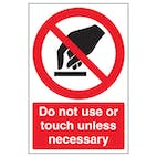 Do Not Use Or Touch Unless Necessary