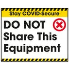 Stay COVID-Secure DO NOT Share This Equipment Label