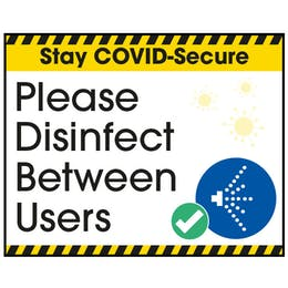 Stay COVID-Secure Please Disinfect Between Users Label