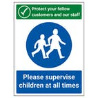 Protect Your Fellow Customers / Please Supervise Children