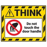 Think - Do Not Touch The Door Handle Label