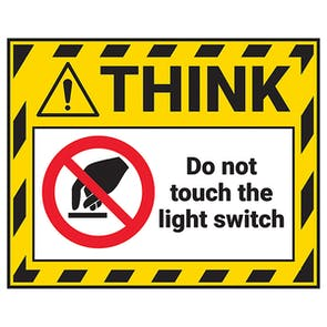 Think - Do Not Touch The Light Switch Label