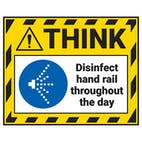 Think - Disinfect Hand Rail Throughout The Day Label