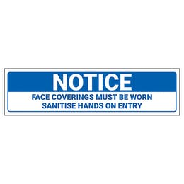 Notice - Face Coverings Must Be Worn - Sanitise Hands On Entry Label