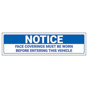 Notice - Face Coverings Worn Vehicle Label