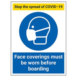Stop The Spread - Face Coverings Must Be Worn Before Boarding