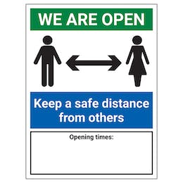 We Are Open - Keep A Safe Distance / Opening Times