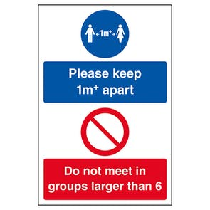 Please Keep 1m+ Apart / Do Not Meet In Groups Larger Than 6