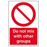 Do Not Mix With Other Groups