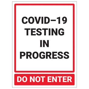 COVID-19 Testing In Progress - Do Not Enter