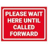 Please Wait Here Until Called Forward
