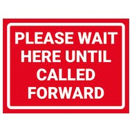 Please Wait Here Until Called Forward
