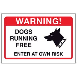 Dogs Running Free, Enter At Own Risk