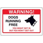 Dogs Running Free, You Might Get In...