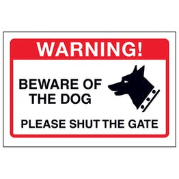 Beware Of The Dog, Please Shut The Gate