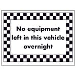 No Equipment Left in This Vehicle Overnight