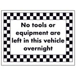 No Tools or Equipment Are Left in This Vehicle Overnight