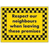 Respect Our Neighbours When Leaving These Premises