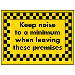 Keep Noise To a Minimum When Leaving These Premises