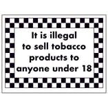 It Is Illegal To Sell Tobacco Products To Anyone Under 18