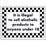 It Is Illegal To Sell Alcoholic Products To Anyone Under 18