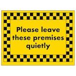 Please Leave These Premises Quietly