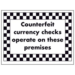 Counterfeit Currency Checks Operate On These Premises