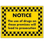 NOTICE The Use Of Drugs on These Premises Will Lead to...